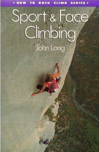 Sport and Face Climbing (How to Rock Climb): Long, John