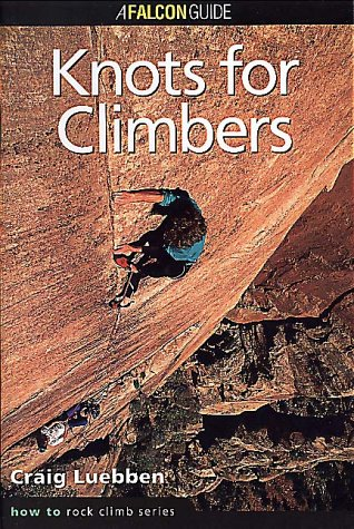 9780934641586: Knots for Climbers (How To Rock Climb Series)