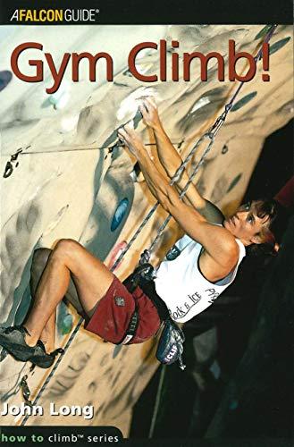 Gym Climb! (How to Rock Climb Series): Long, John