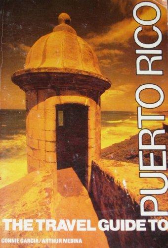 Travel Guide to Puerto Rico: Garcia, Connie; Medina, Arthur