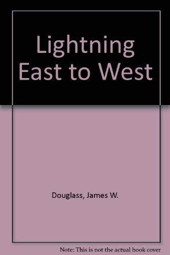 Lightning East to West: Douglass, James W.; Introduction by Shelley Mae Douglass