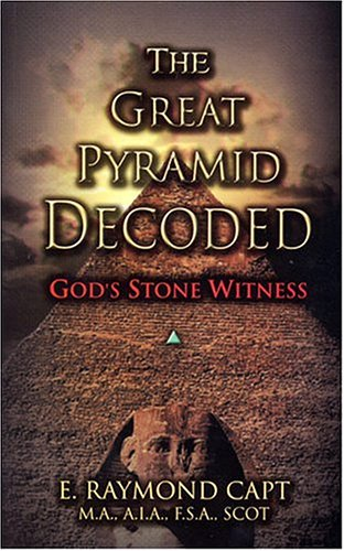 The Great Pyramid Decoded (0934666016) by E. Raymond Capt