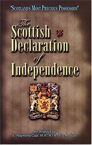 Scottish Declaration of Independence - Scotland's Most Precious Possession (0934666113) by E. Raymond Capt