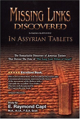 Missing Links Discovered in Assyrian Tablets: E. Raymond Capt