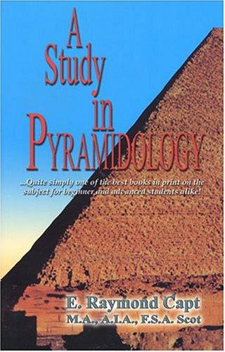 Study in Pyramidology: E. Raymond Capt