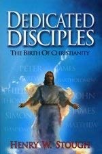 Dedicated disciples.: STOUGH, HENRY W.