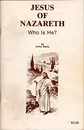 Jesus of Nazareth Who is He? (0934666377) by Arthur Wallis