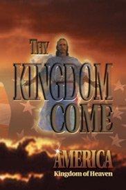 9780934666534: Thy Kingdom Come - America - Kingdom of Heaven (Tracing Our Ancestors of Great Britain and America)