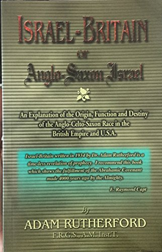 Israel-Britain : Or Anglo-Saxon Israel: Adam Rutherford