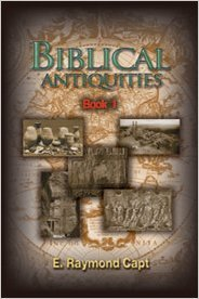 Biblical Antiquities (Book I Shines new light on many Bible mysteries-providing intelligent answers (0934666598) by E Raymond Capt