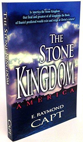 The Stone Kingdom - America (9780934666657) by Capt, E. Raymond