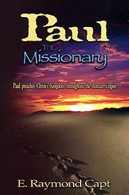Paul the Missionary (0934666687) by E. Raymond Capt