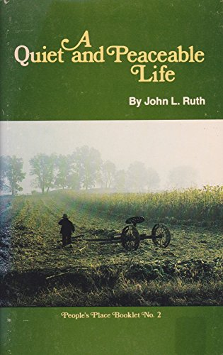 A quiet and peaceable life (A People's place booklet ; no. 2) (0934672016) by Ruth, John L