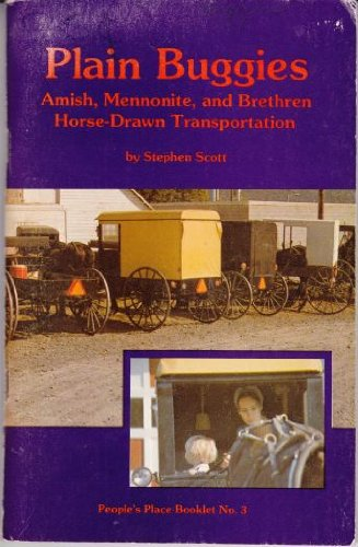 Plain Buggies: Amish, Mennonite, and Brethren Horse-drawn: Scott, Stephen