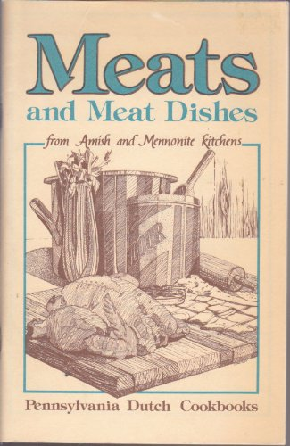 Meats and Meat Dishes from Amish and Mennonite Kithens: Good, Phyllis Pellman