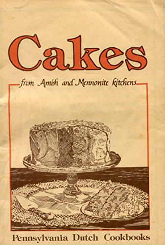 Cakes from Amish and Mennonite Kitchens: Good, Phyllis Pellman