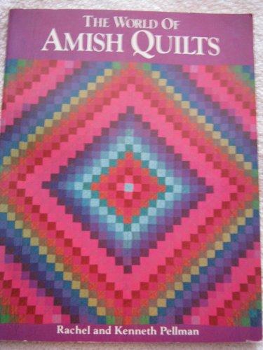 The World of Amish Quilts: Pellman, Rachel; Pellman,
