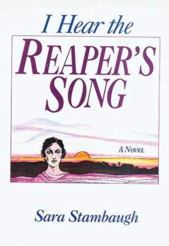 9780934672245: I Hear the Reaper's Song: A Novel