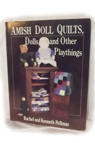 9780934672351: Amish Doll Quilts, Dolls, and Other Playthings