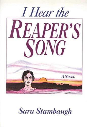 9780934672412: I Hear the Reaper's Song: A Novel