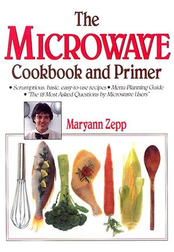 9780934672436: The Microwave Cookbook and Primer