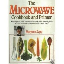 9780934672443: The Microwave Cookbook & Primer