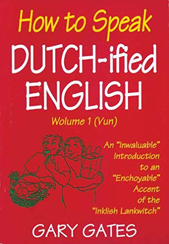 9780934672580: How to Speak Dutch-ified English (Vol. 1): An
