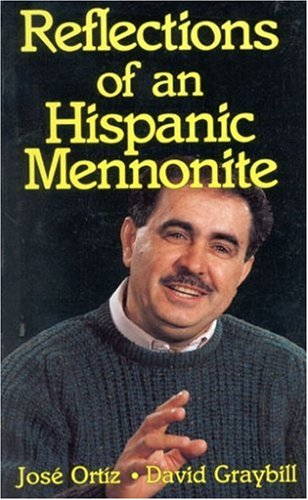 Reflections of an Hispanic Mennonite: David Graybill; Jose