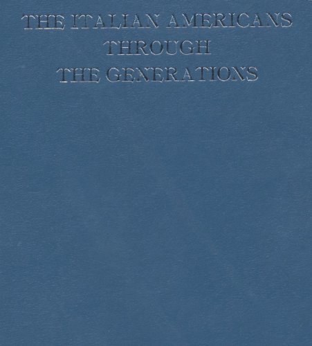 The Italian Americans Through the Generations: Proceedings of the XV Annual Conference of the ...