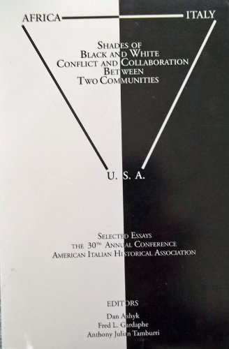 9780934675437: Shades of Black and White: Conflict and Collaboration Between Two Communities : Selected Essays from the 30th Annual Conference of the American Italian Historical Society, 13-15