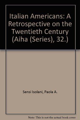 9780934675499: Italian Americans: A Retrospective on the Twentieth Century (Aiha (Series), 32.)