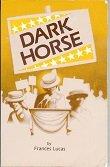 Dark Horse: Lucas, Frances