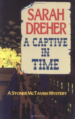 A Captive in Time (The Fourth Stoner McTavish Mystery): Dreher, Sarah