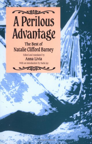 A Perilous Advantage: The Best of Natalie: Natalie Clifford Barney