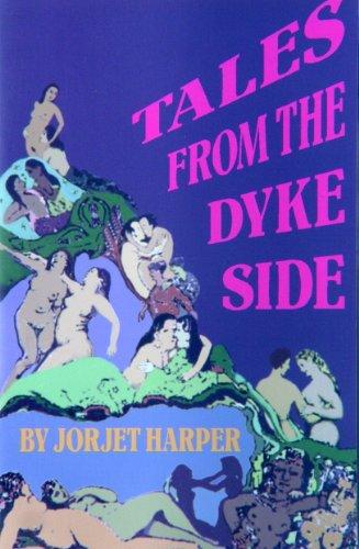 Tales from the Dyke Side: Jorjet Harper; Illustrator-Michele