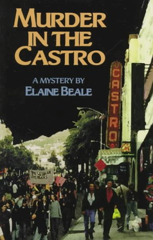 Murder in the Castro: A Lou Spencer: Elaine Beale