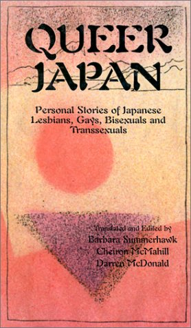 9780934678971: Queer Japan: Personal Stories of Japanese Lesbians, Gays,Transsexuals and Bisexuals