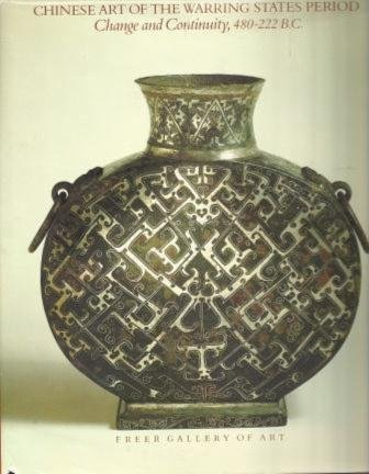 9780934686396: Chinese Art of the Warring States Period: Change and Continuity, 480-222 B.C.