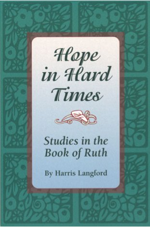 Hope in Hard Times: Studies in the Book of Ruth: Harris Langford