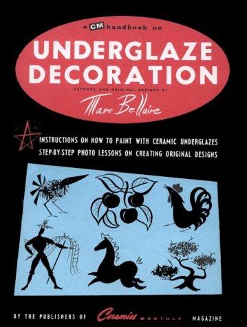 A CM Handbook on Underglaze Decoration: Methods and Original Designs: Marc Bellaire