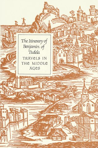 9780934710077: The Itinerary of Benjamin of Tudela: Travels in the Middle Ages