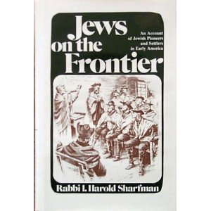 Jews on the Frontier: An Account of: I. Harold Sharfman
