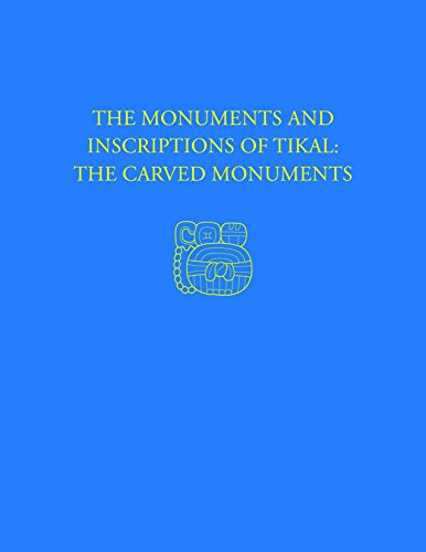 9780934718073: The Monuments and Inscriptions of Tikal--The Carved Monuments: Tikal Report 33A