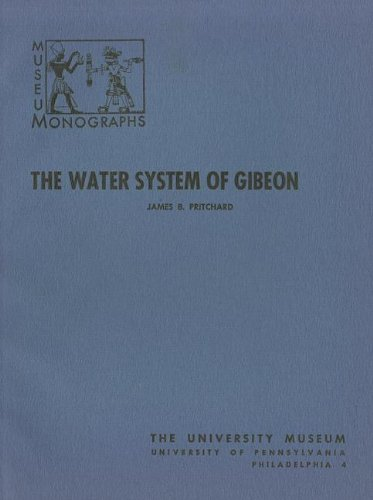 The Water System of Gibeon (0934718148) by Pritchard, James B.
