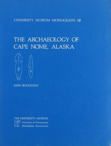 9780934718271: The Archaeology of Cape Nome, Alaska (University Museum Monograph 38)