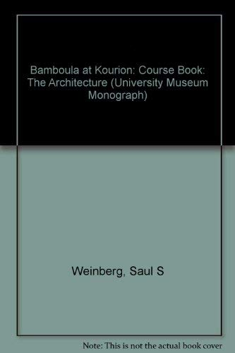 Bamboula at Kourion: The Architecture (Hardcover): Saul Weinberg