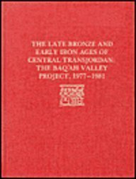 9780934718752: The Late Bronze Age and Early Iron Ages of Central Transjordan: The Baq'ah Valley Project, 1977-1981 (University Museum Monograph)