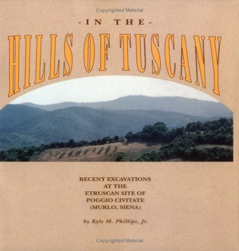 In the Hills of Tuscany : Recent: Phillips, Kyle M.,