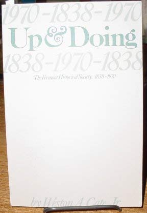 9780934720328: Up and Doing: The Vermont Historical Society, 1838-1970