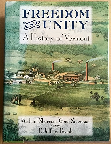 9780934720489: Freedom and Unity: A History of Vermont